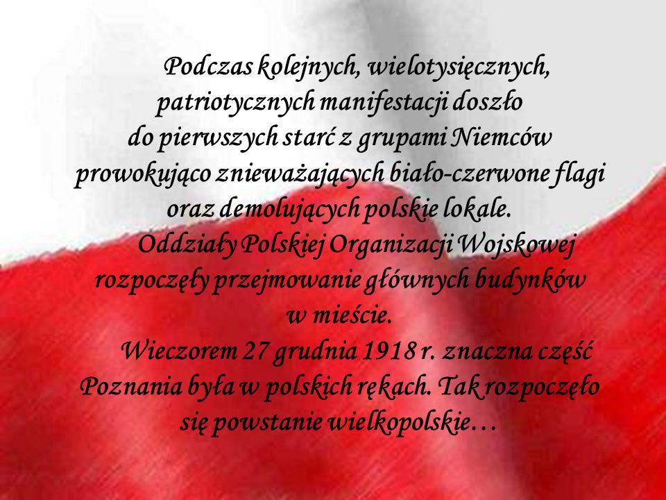 Podczas kolejnych, wielotysięcznych, patriotycznych manifestacji doszło do pierwszych starć z grupami Niemców prowokująco znieważających biało-czerwone flagi oraz demolujących polskie lokale.