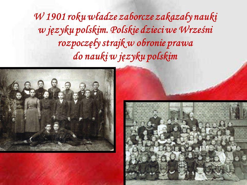 W 1901 roku władze zaborcze zakazały nauki w języku polskim