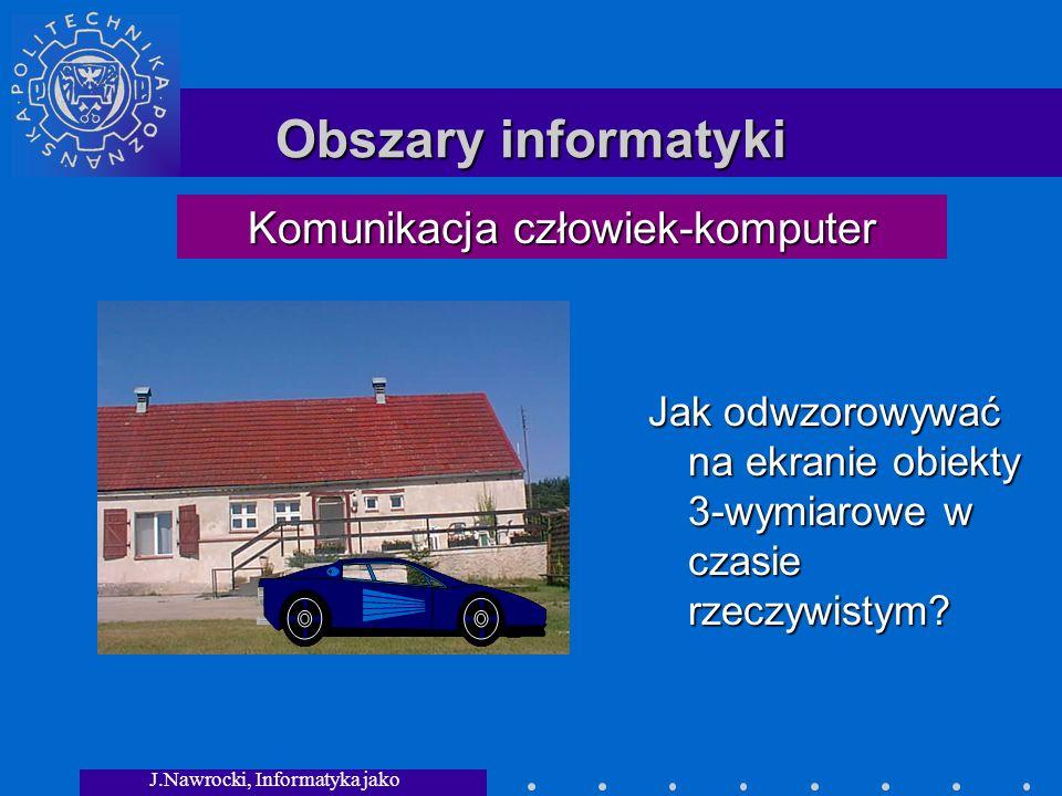 Obszary informatyki Komunikacja człowiek-komputer