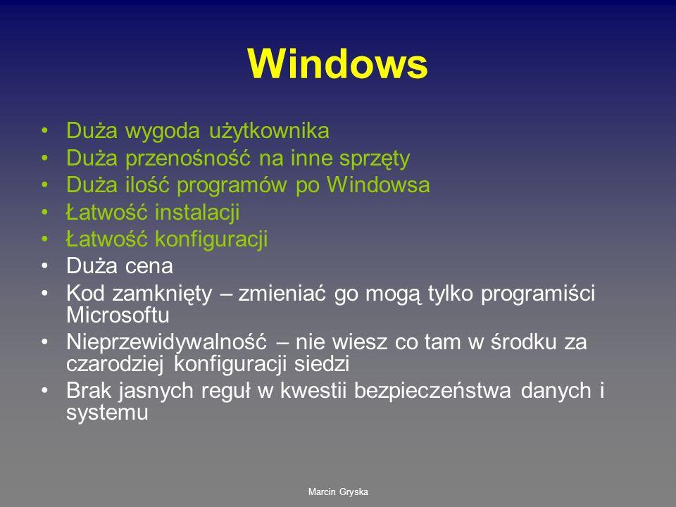 Windows Duża wygoda użytkownika Duża przenośność na inne sprzęty