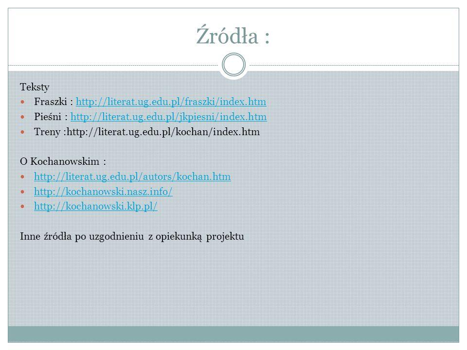 Źródła : Teksty Fraszki : http://literat.ug.edu.pl/fraszki/index.htm