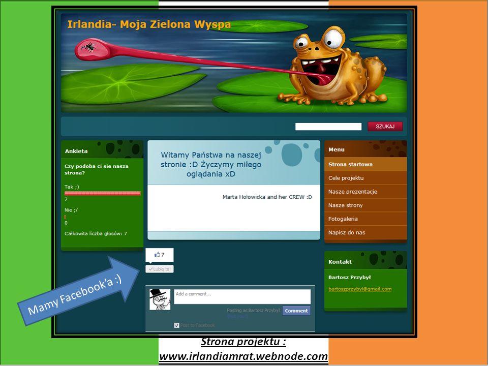 Mamy Facebook'a :) Strona projektu : www.irlandiamrat.webnode.com