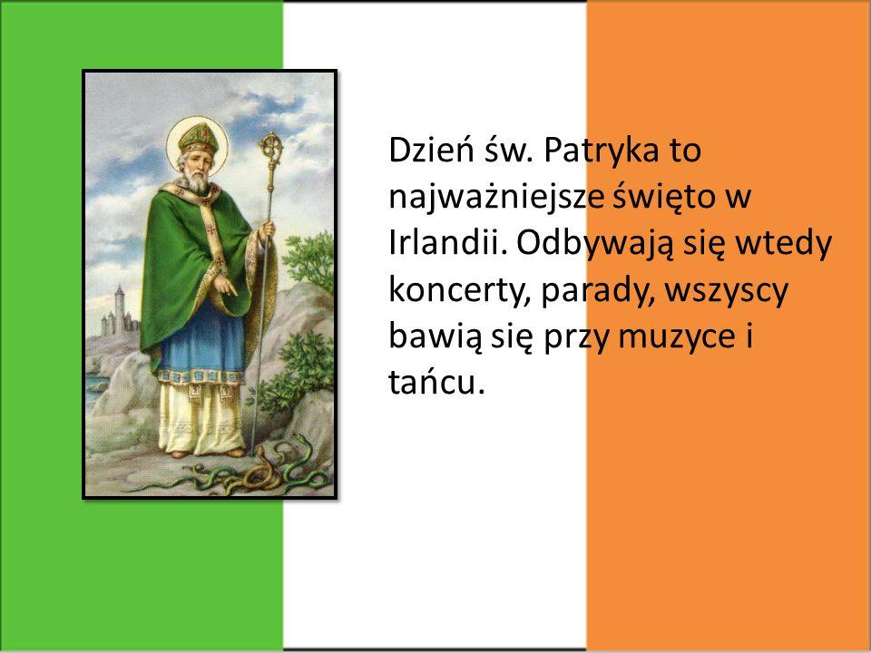 Dzień św. Patryka to najważniejsze święto w Irlandii