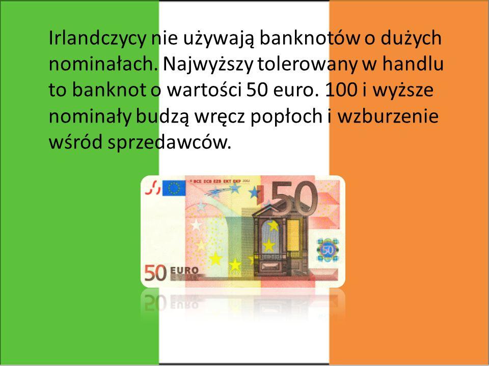 Irlandczycy nie używają banknotów o dużych nominałach