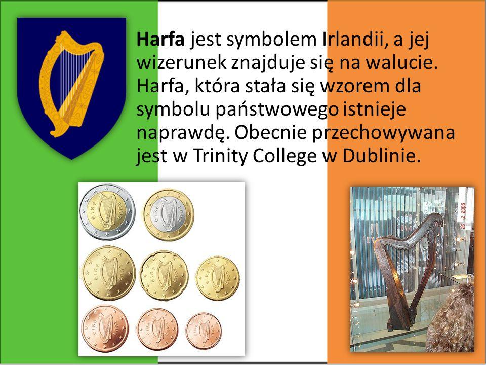Harfa jest symbolem Irlandii, a jej wizerunek znajduje się na walucie