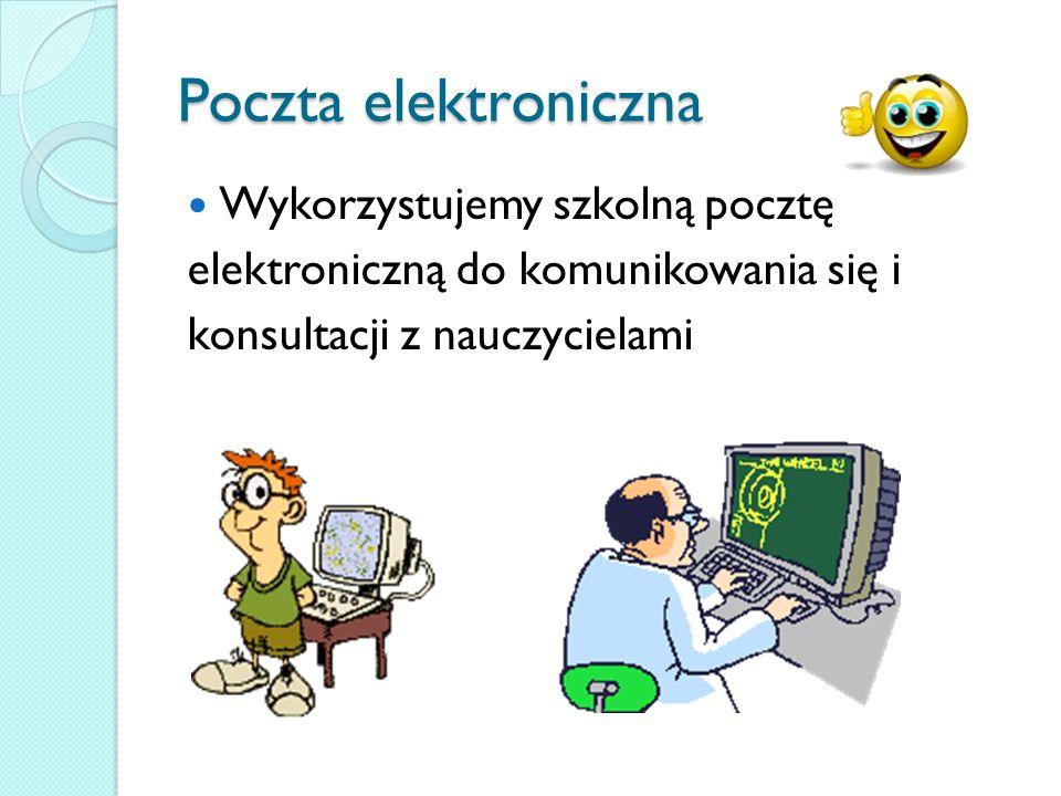 Poczta elektroniczna Wykorzystujemy szkolną pocztę