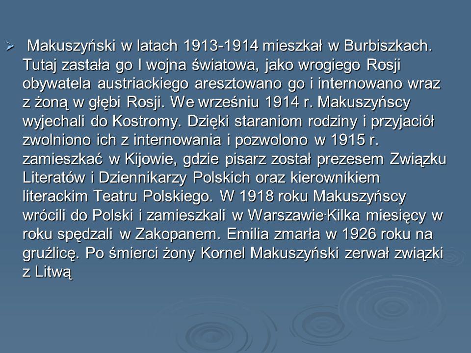 Makuszyński w latach 1913-1914 mieszkał w Burbiszkach