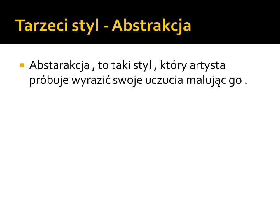 Tarzeci styl - Abstrakcja