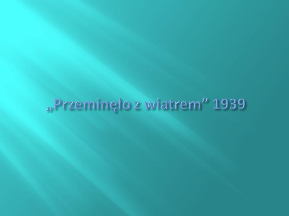 """""""Przeminęło z wiatrem 1939"""