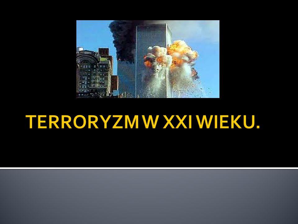 TERRORYZM W XXI WIEKU.