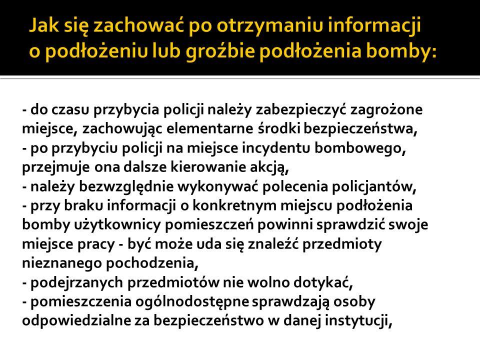 Jak się zachować po otrzymaniu informacji o podłożeniu lub groźbie podłożenia bomby: