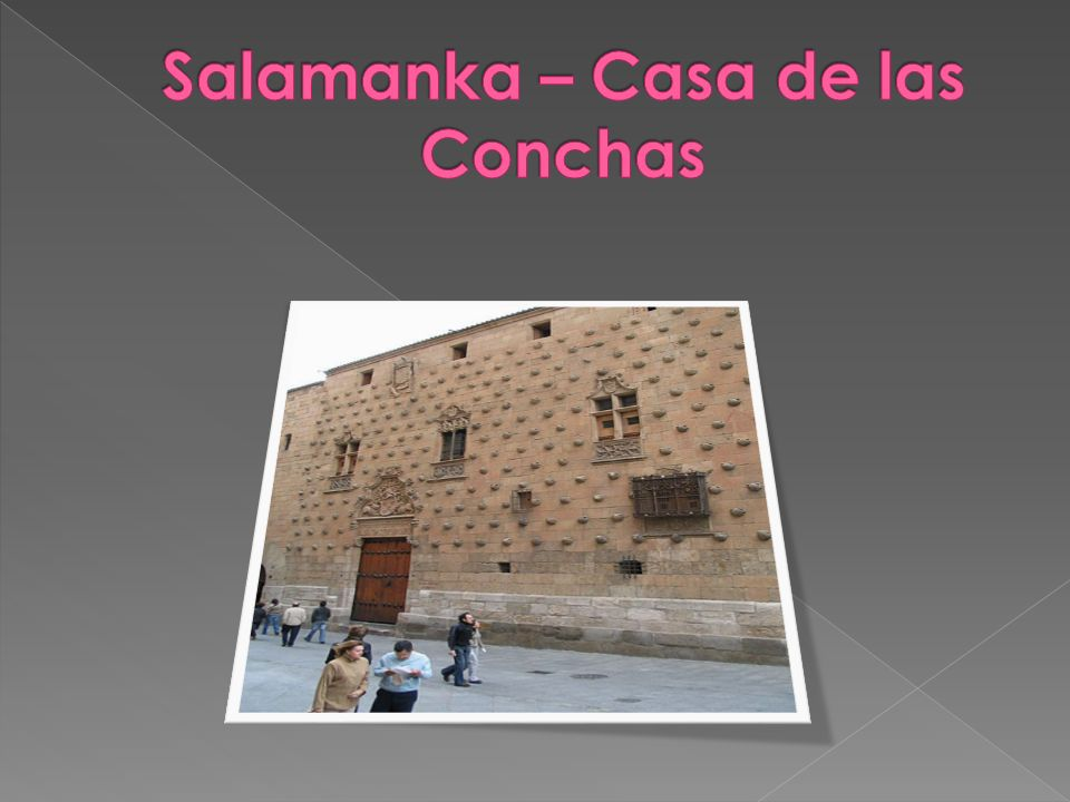 Salamanka – Casa de las Conchas