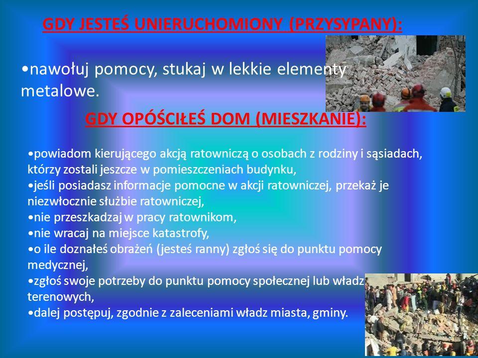 GDY JESTEŚ UNIERUCHOMIONY (PRZYSYPANY):