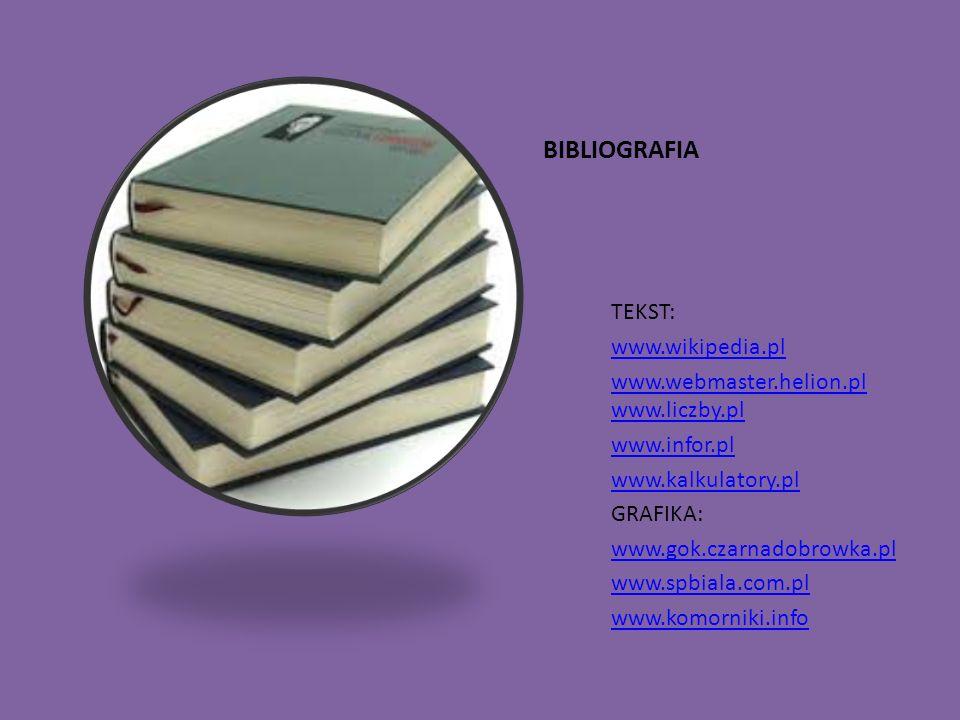 BIBLIOGRAFIA TEKST: www.wikipedia.pl