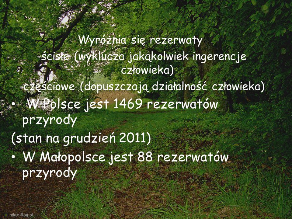 W Polsce jest 1469 rezerwatów przyrody (stan na grudzień 2011)