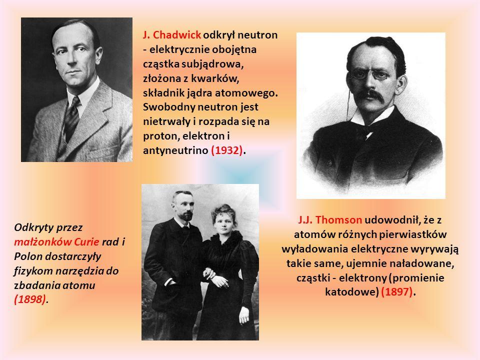 J. Chadwick odkrył neutron - elektrycznie obojętna cząstka subjądrowa, złożona z kwarków, składnik jądra atomowego. Swobodny neutron jest nietrwały i rozpada się na proton, elektron i antyneutrino (1932).