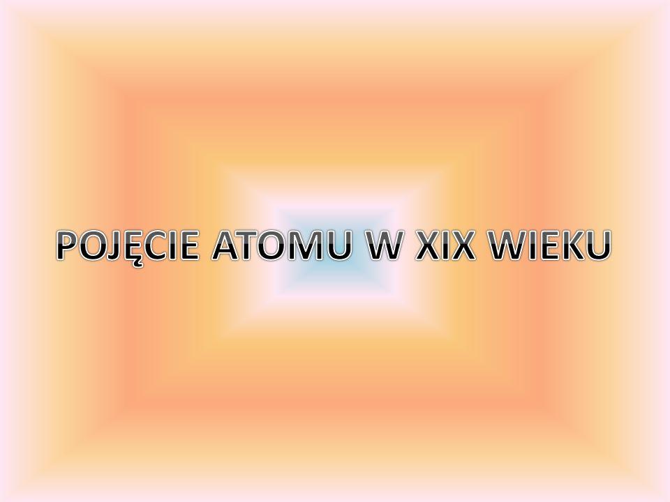 POJĘCIE ATOMU W XIX WIEKU
