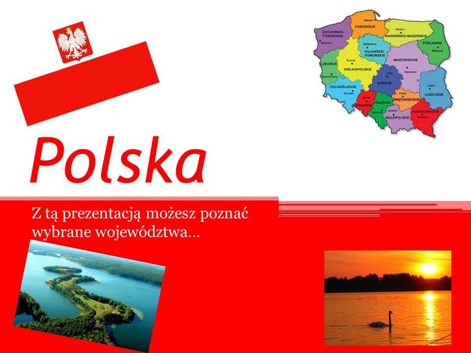 Z tą prezentacją możesz poznać wybrane województwa…