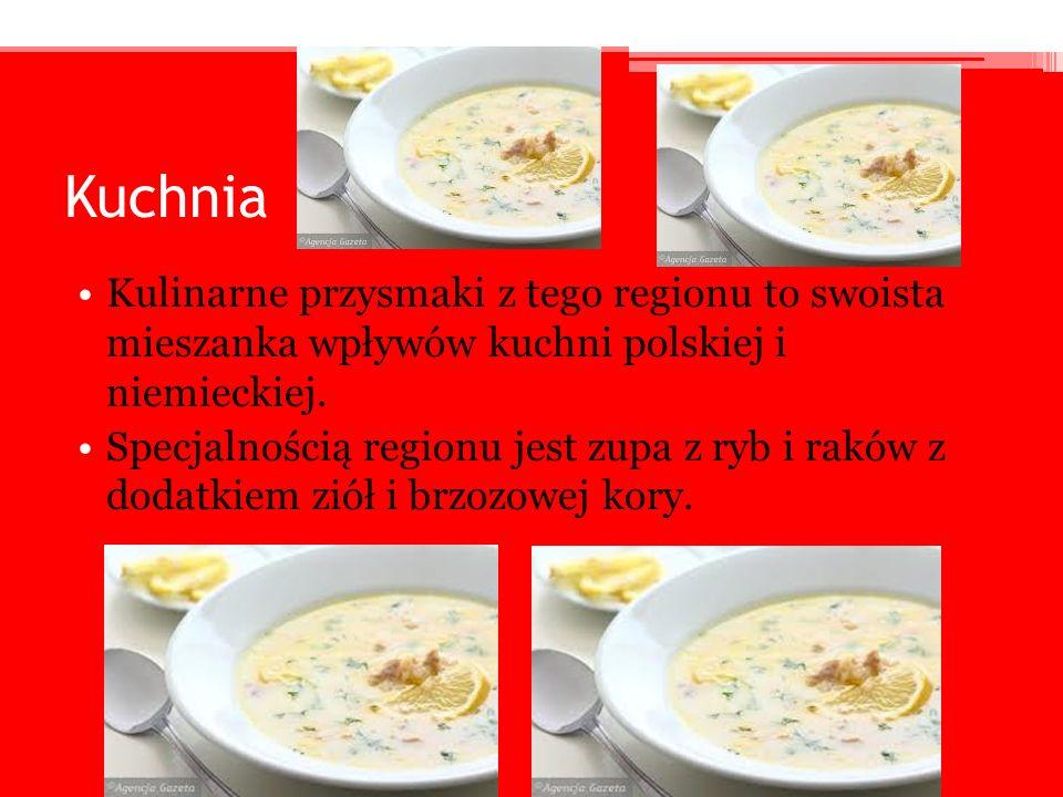Kuchnia Kulinarne przysmaki z tego regionu to swoista mieszanka wpływów kuchni polskiej i niemieckiej.