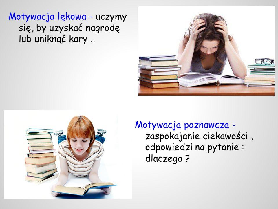 Motywacja lękowa - uczymy się, by uzyskać nagrodę lub uniknąć kary ..
