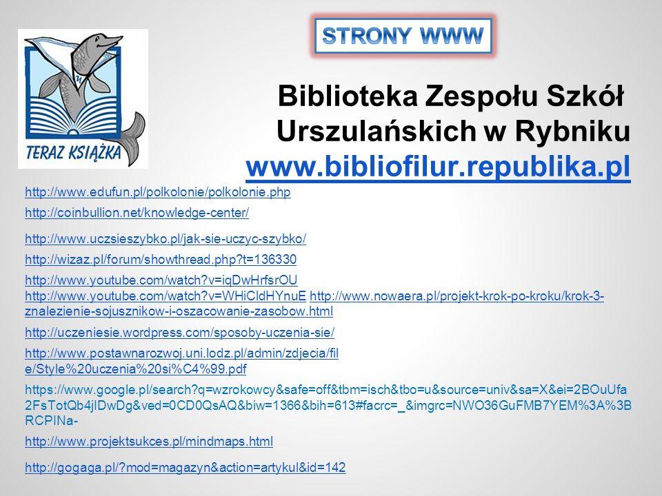STRONY WWW Biblioteka Zespołu Szkół Urszulańskich w Rybniku www.bibliofilur.republika.pl. http://www.edufun.pl/polkolonie/polkolonie.php.