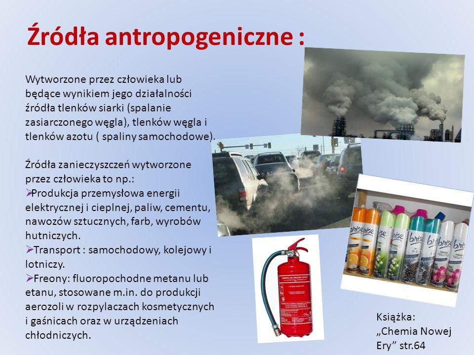 Źródła antropogeniczne :
