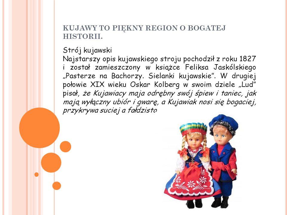 KUJAWY TO PIĘKNY REGION O BOGATEJ HISTORII.