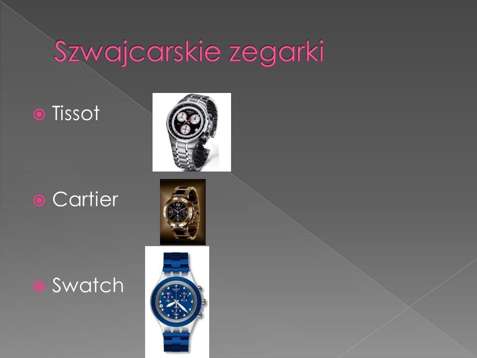 Szwajcarskie zegarki Tissot Cartier Swatch
