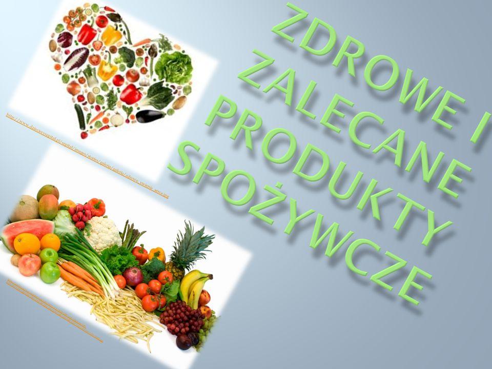 Zdrowe i zalecane produkty spożywcze