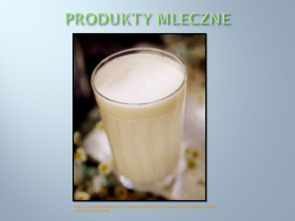 PRODUKTY MLECZNE http://www.menopauza.pl/odzywianie_2/racjonalne_odzywianie_sie/na_zakupach_wybieraj_zdrowe_produkty.html.