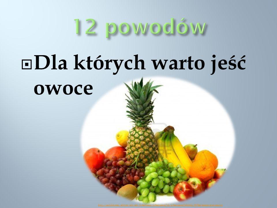 Dla których warto jeść owoce