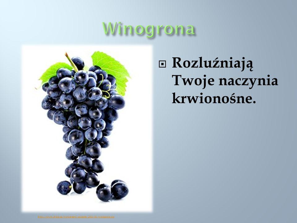 Winogrona Rozluźniają Twoje naczynia krwionośne.
