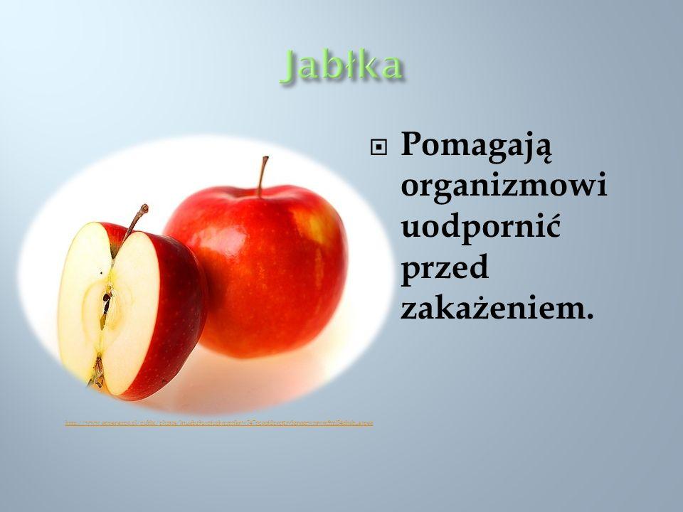 Jabłka Pomagają organizmowi uodpornić przed zakażeniem.