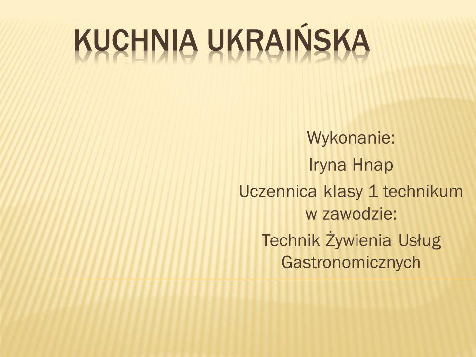 KUCHNIA Ukraińska Wykonanie: Iryna Hnap