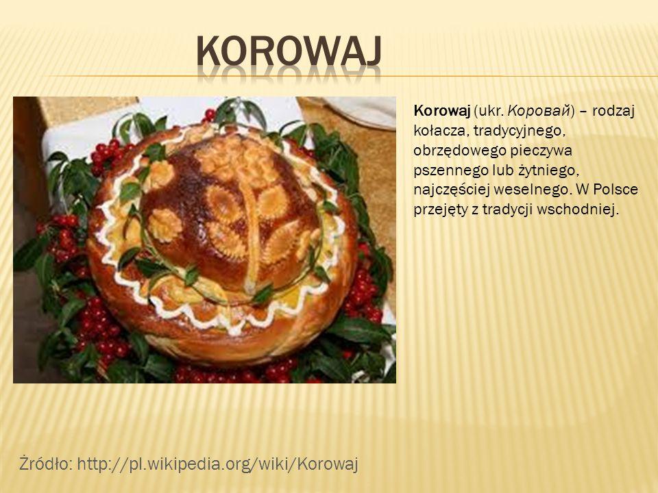 KOROWAJ Żródło: http://pl.wikipedia.org/wiki/Korowaj