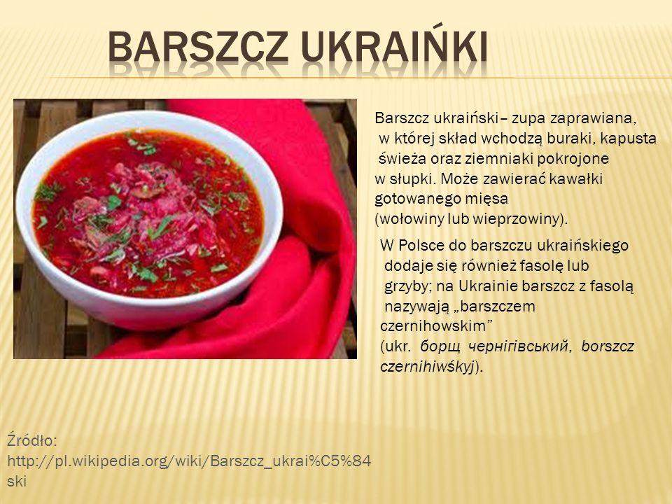 BARSZCZ UKRAIŃKI Barszcz ukraiński– zupa zaprawiana,