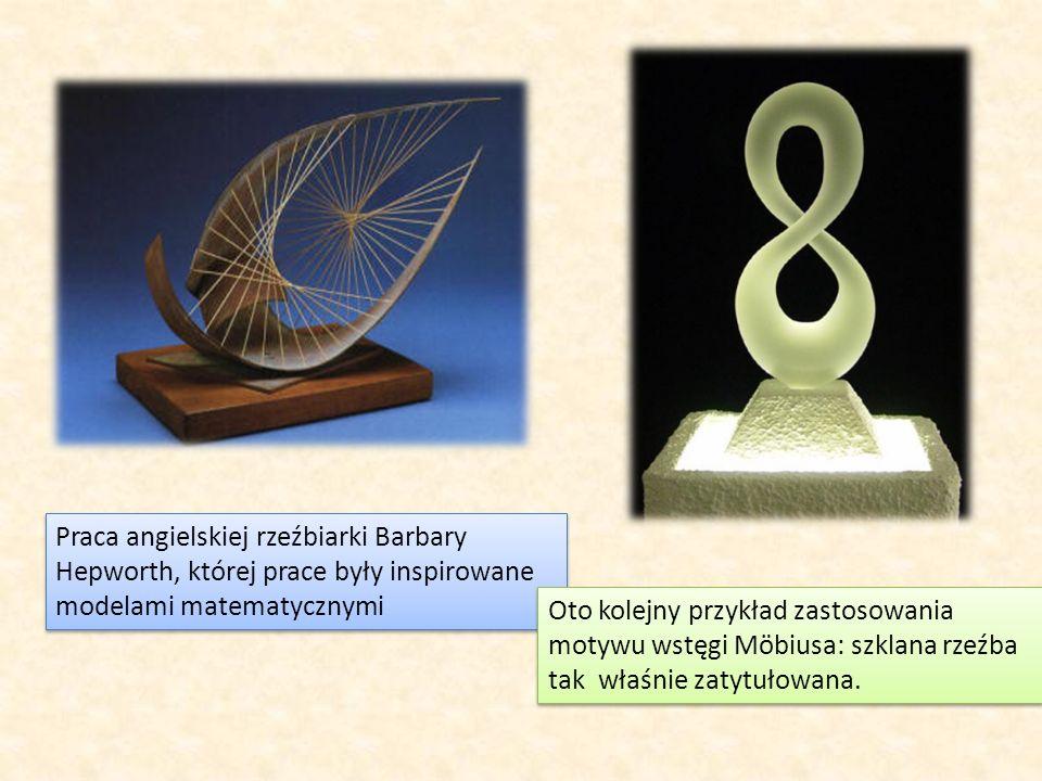 Praca angielskiej rzeźbiarki Barbary Hepworth, której prace były inspirowane modelami matematycznymi