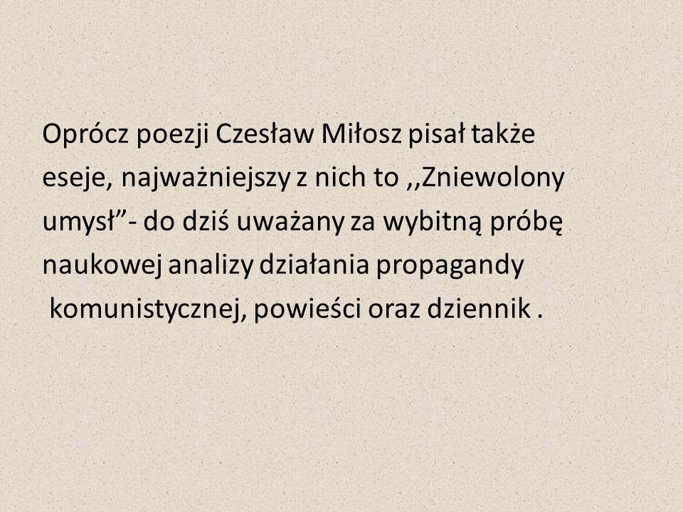 Oprócz poezji Czesław Miłosz pisał także