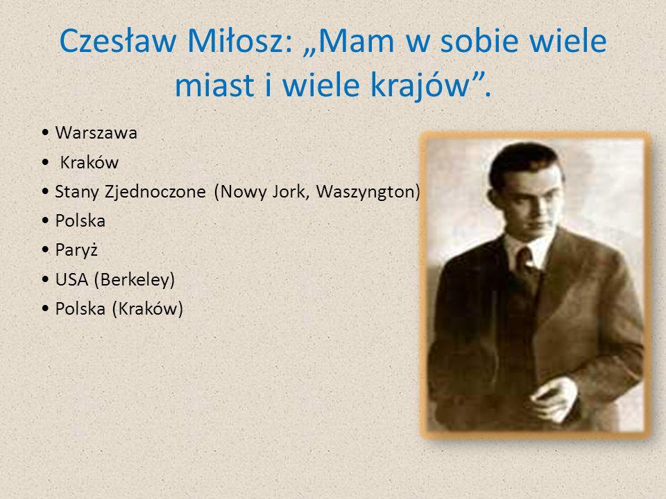 """Czesław Miłosz: """"Mam w sobie wiele miast i wiele krajów ."""