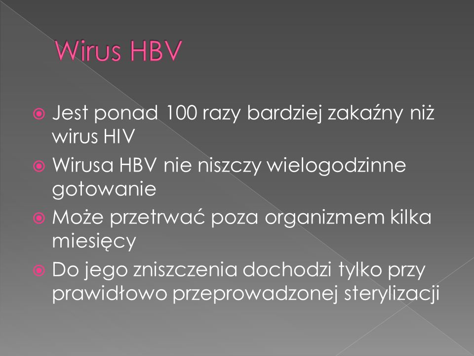 Wirus HBV Jest ponad 100 razy bardziej zakaźny niż wirus HIV