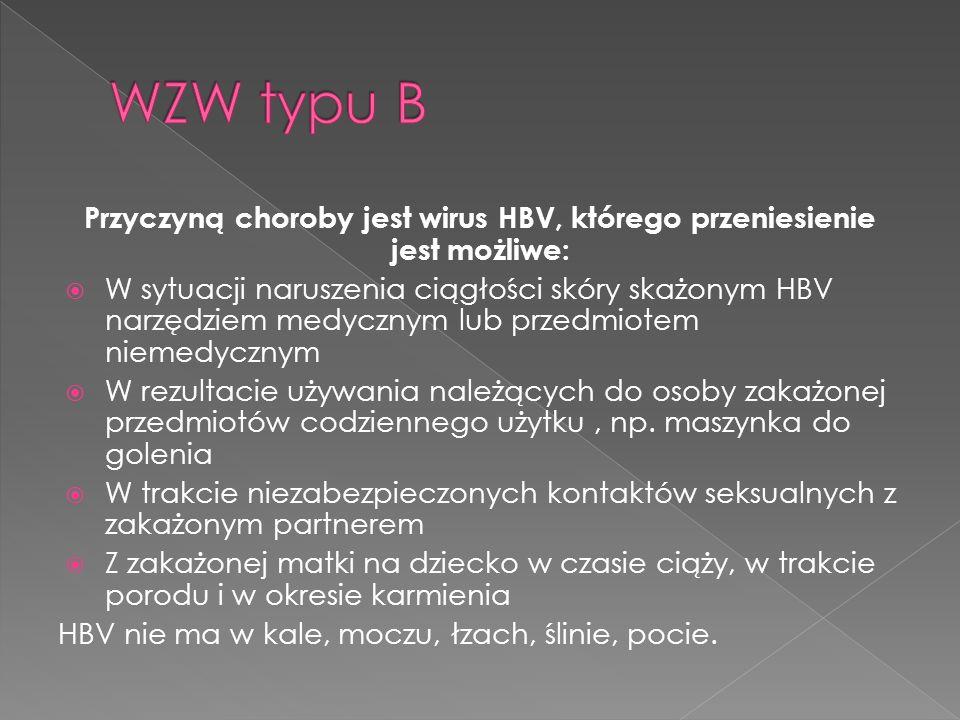 Przyczyną choroby jest wirus HBV, którego przeniesienie jest możliwe: