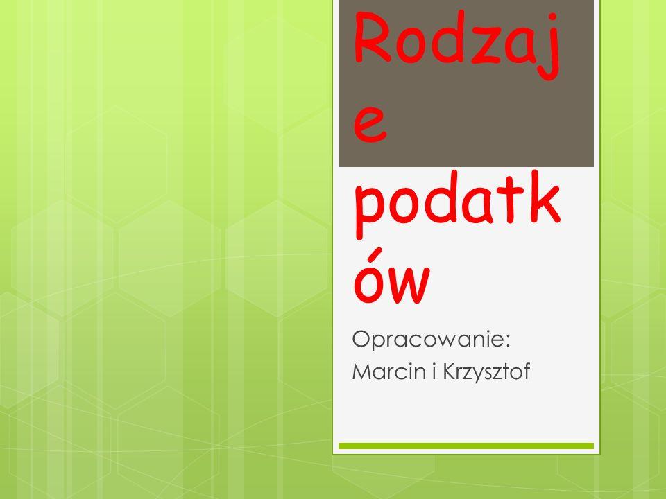 Opracowanie: Marcin i Krzysztof