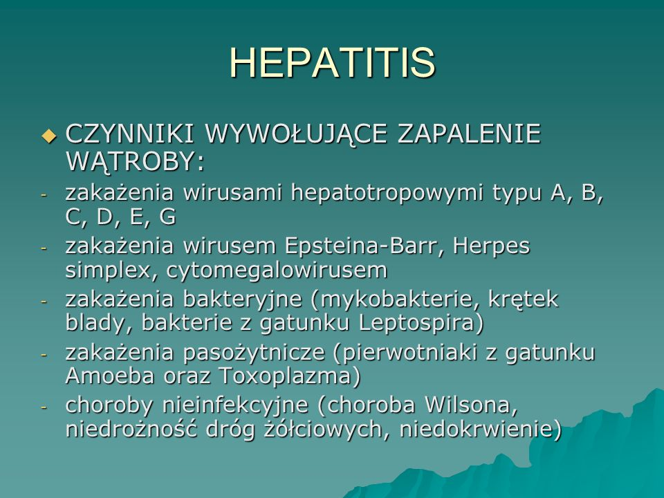 HEPATITIS CZYNNIKI WYWOŁUJĄCE ZAPALENIE WĄTROBY: