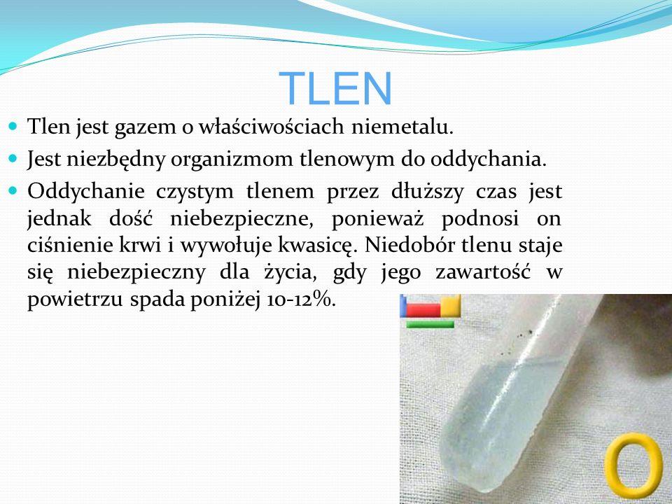 TLEN Tlen jest gazem o właściwościach niemetalu.