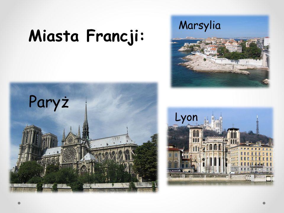 Marsylia Miasta Francji: Paryż Lyon