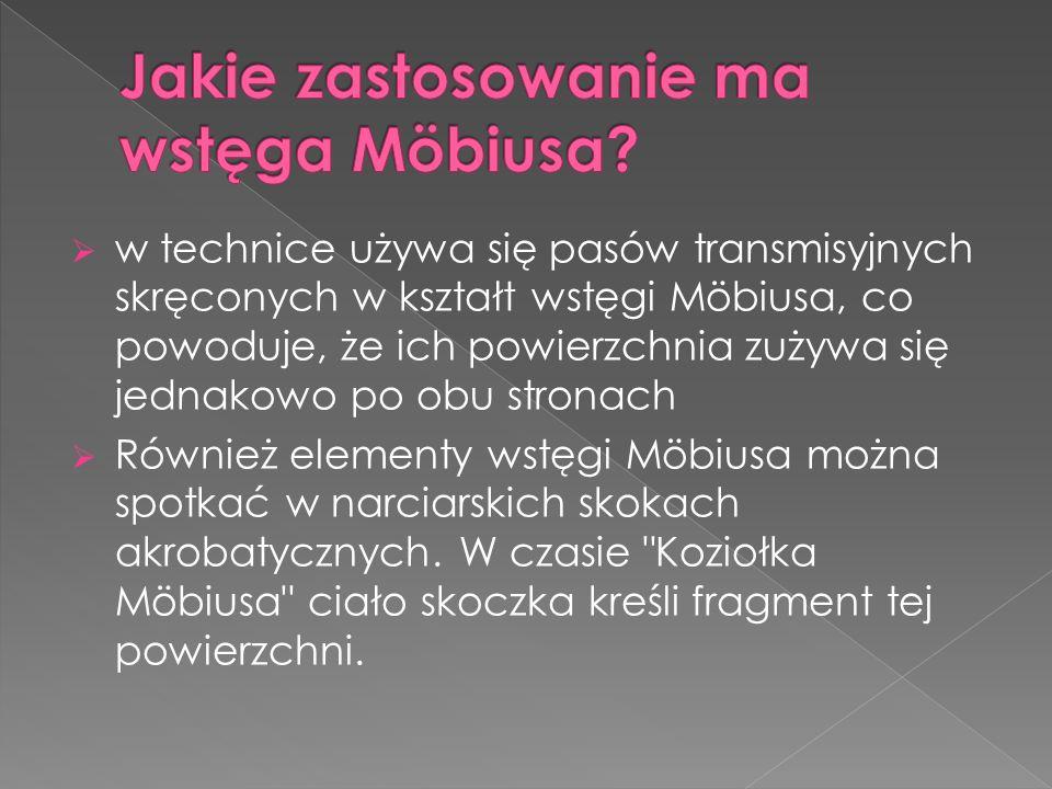 Jakie zastosowanie ma wstęga Möbiusa