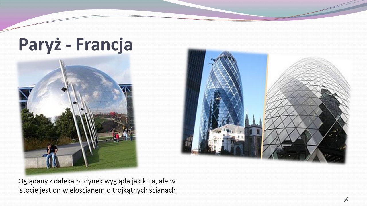 Paryż - Francja Oglądany z daleka budynek wygląda jak kula, ale w istocie jest on wielościanem o trójkątnych ścianach.