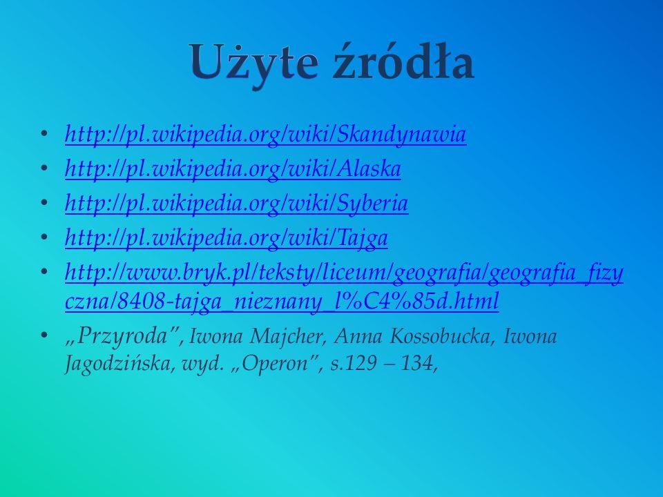 Użyte źródła http://pl.wikipedia.org/wiki/Skandynawia