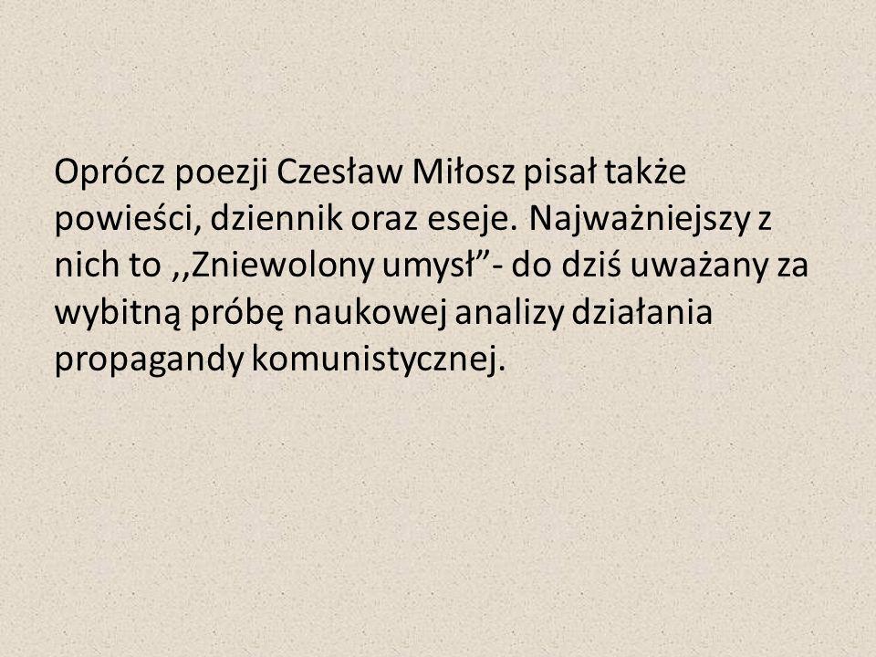 Oprócz poezji Czesław Miłosz pisał także powieści, dziennik oraz eseje