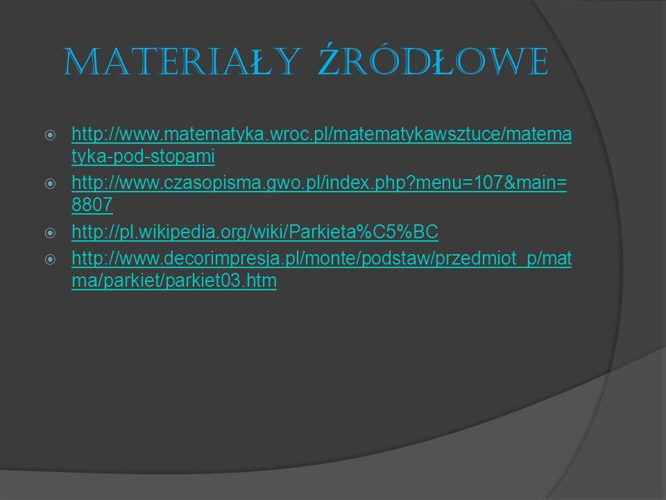 MATERIAŁY ŹRÓDŁOWE http://www.matematyka.wroc.pl/matematykawsztuce/matematyka-pod-stopami. http://www.czasopisma.gwo.pl/index.php menu=107&main=8807.